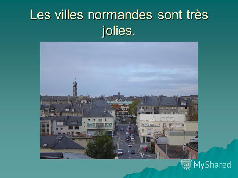 Les villes normandes sont très jolies.