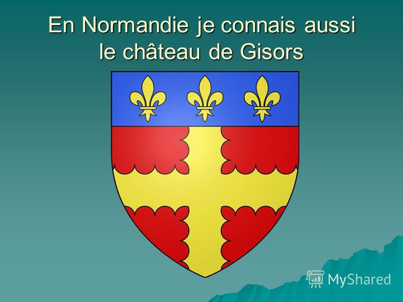 En Normandie je connais aussi le château de Gisors