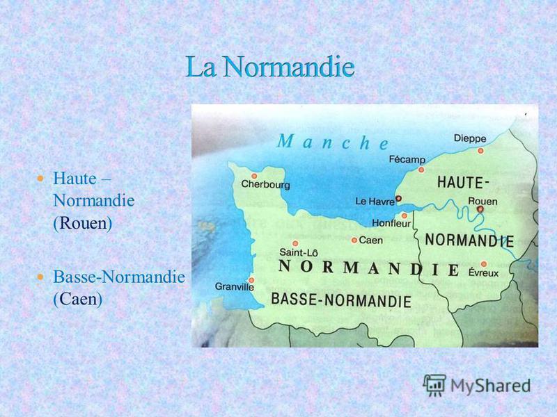 Haute – Normandie (Rouen) Basse-Normandie (Caen)