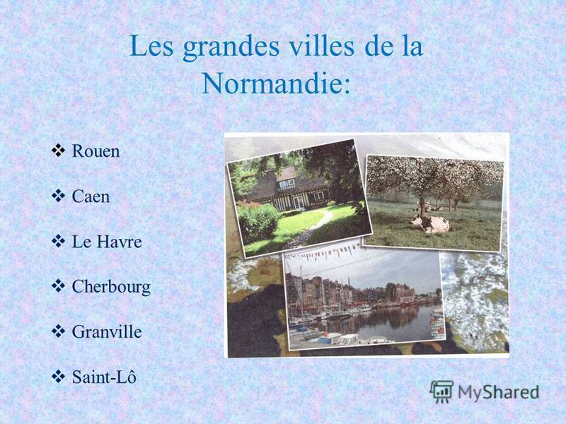 Les grandes villes de la Normandie: Rouen Caen Le Havre Cherbourg Granville Saint-Lô