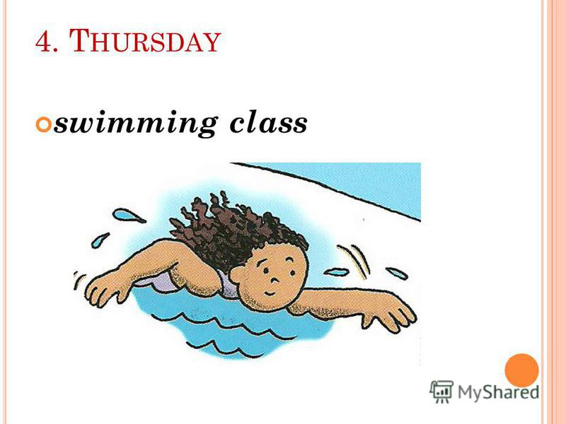 4. T HURSDAY swimming class