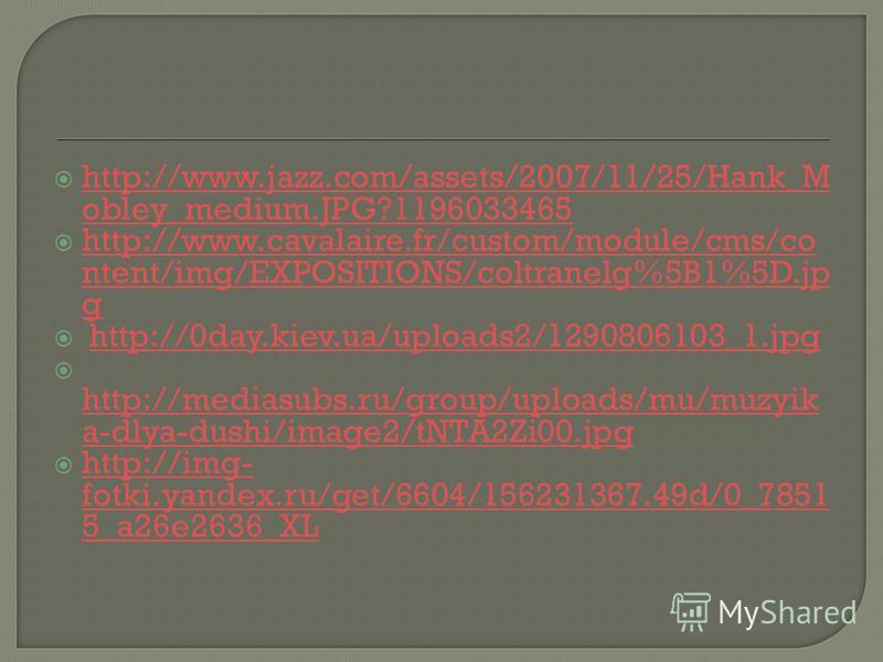 http://www.jazz.com/assets/2007/11/25/Hank_M obley_medium.JPG?1196033465 http://www.jazz.com/assets/2007/11/25/Hank_M obley_medium.JPG?1196033465 http://www.cavalaire.fr/custom/module/cms/co ntent/img/EXPOSITIONS/coltranelg%5B1%5D.jp g http://www.cav