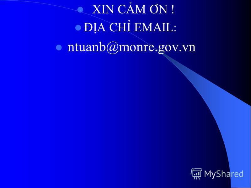 XIN CM ƠN ! ĐA CH EMAIL: ntuanb@monre.gov.vn