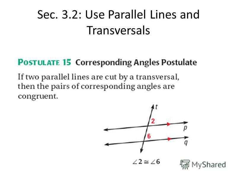 Sec. 3.2: Use Parallel Lines and Transversals