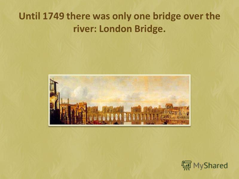 The River Thames has always been part of Londons history.