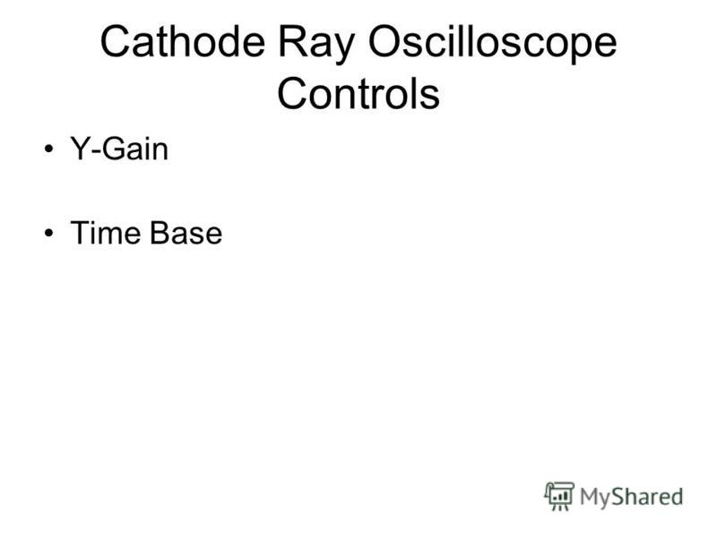 Cathode Ray Oscilloscope (CRO) The structure of the cathode ray tube