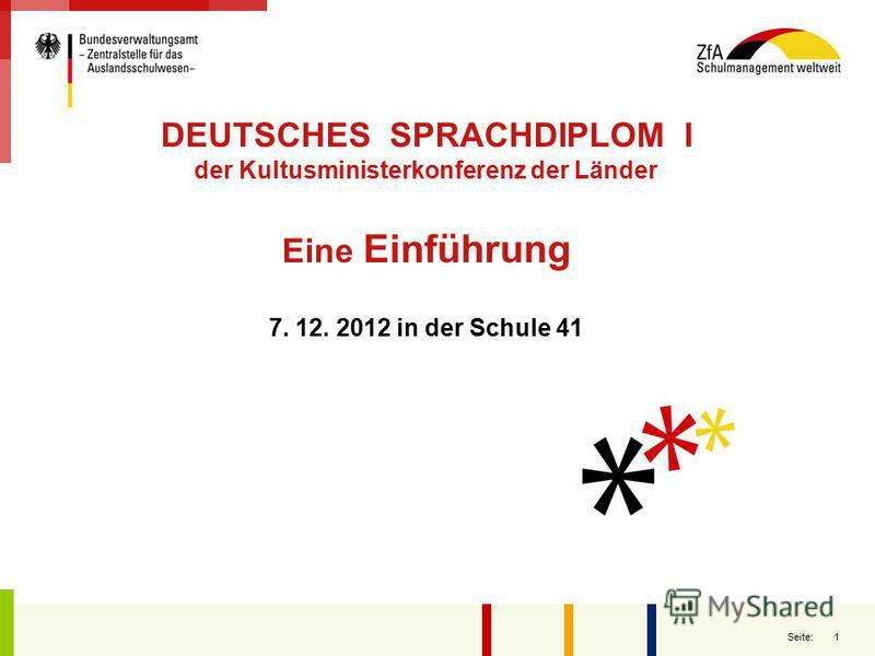 1 Seite: DEUTSCHES SPRACHDIPLOM I der Kultusministerkonferenz der Länder Eine Einführung 7. 12. 2012 in der Schule 41
