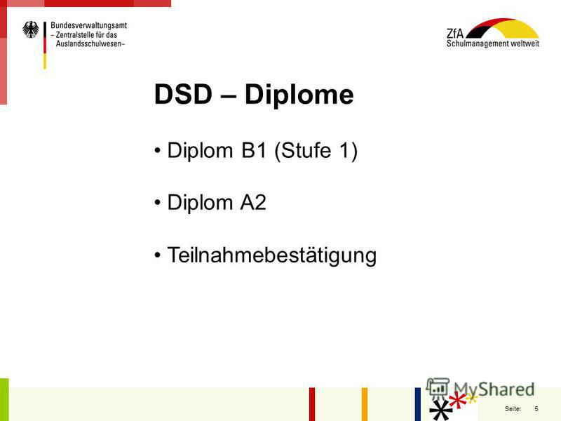 5 Seite: DSD – Diplome Diplom B1 (Stufe 1) Diplom A2 Teilnahmebestätigung