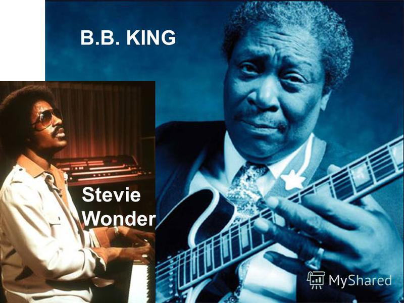 B.B. KING Stevie Wonder