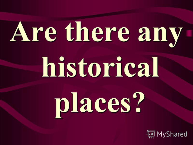 Are there any historical places?