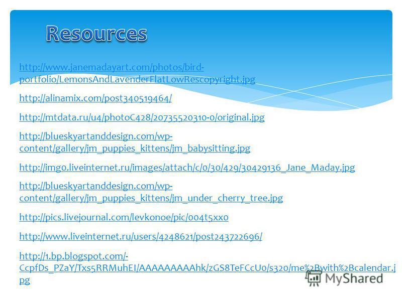 http://www.janemadayart.com/photos/bird- portfolio/LemonsAndLavenderFlatLowRescopyright.jpg http://alinamix.com/post340519464/ http://mtdata.ru/u4/photoC428/20735520310-0/original.jpg http://blueskyartanddesign.com/wp- content/gallery/jm_puppies_kitt