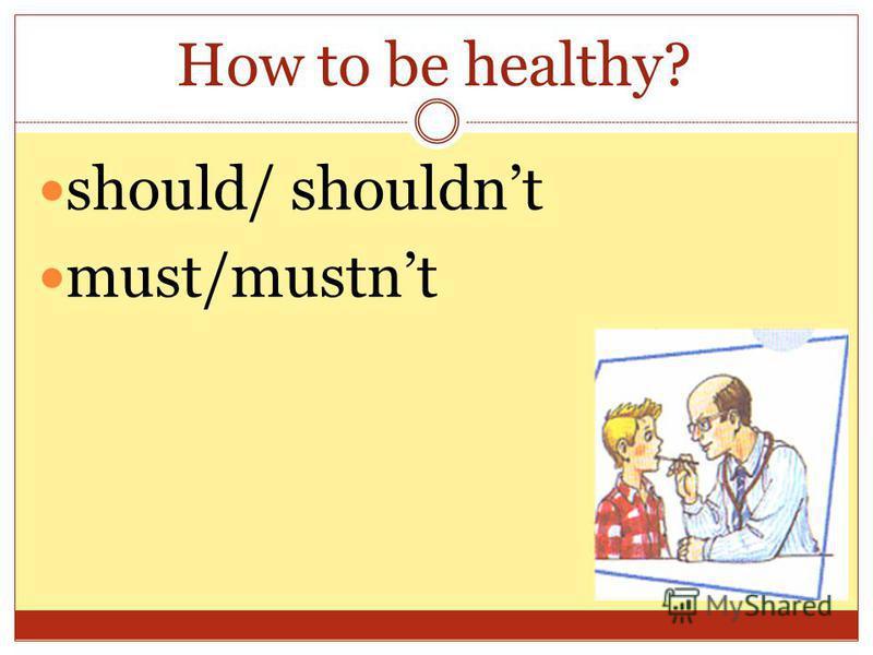 should/ shouldnt must/mustnt