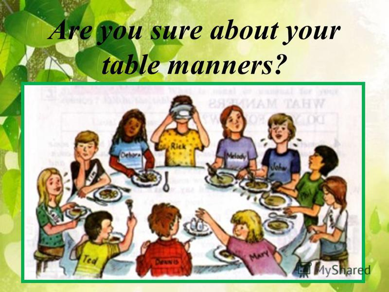 Are you sure about your table manners?