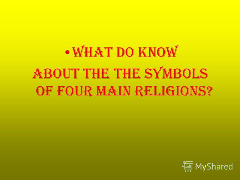 What do know about the The symbols of four main religions?