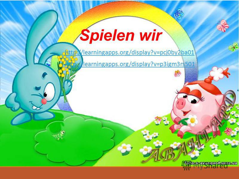http://learningapps.org/display?v=pcj0by2ba01 http://learningapps.org/display?v=p3igm3rs501 Spielen wir