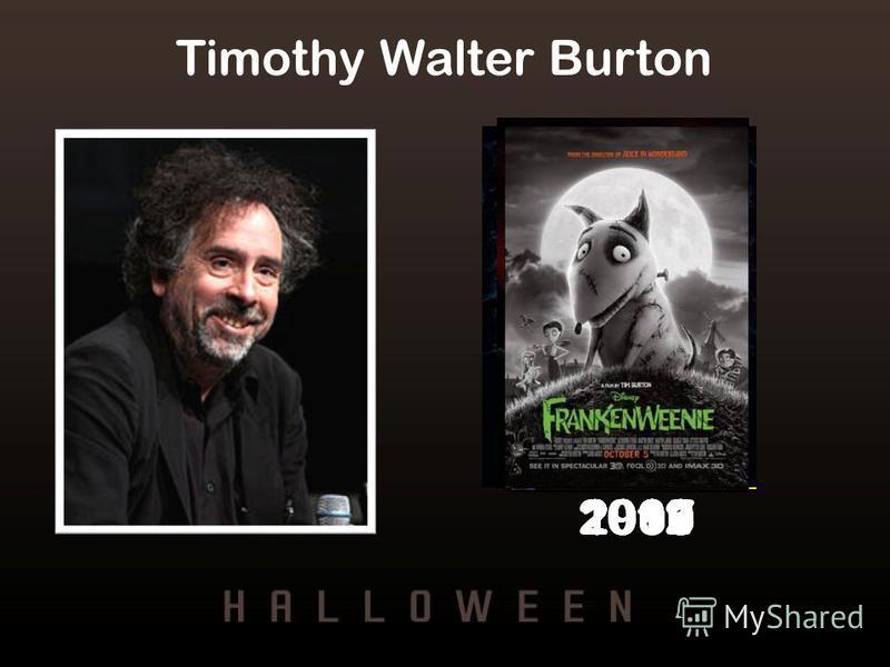 Timothy Walter Burton 198819891990200020012005 200720102012
