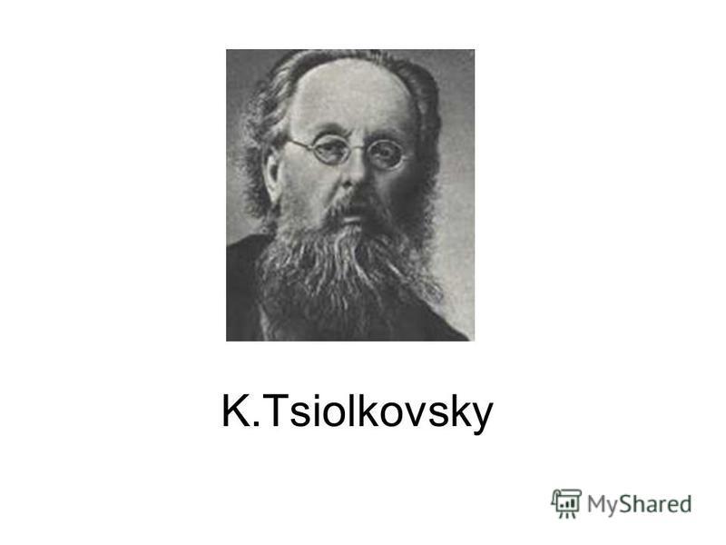 K.Tsiolkovsky