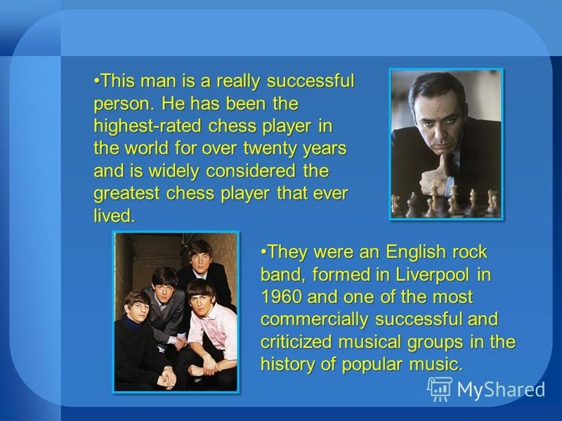 This man is a really successful person. He has been the highest-rated chess player in the world for over twenty years and is widely considered the greatest chess player that ever lived.This man is a really successful person. He has been the highest-r