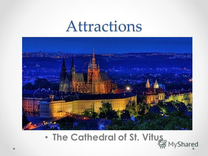 Attractions The Cathedral of St. Vitus