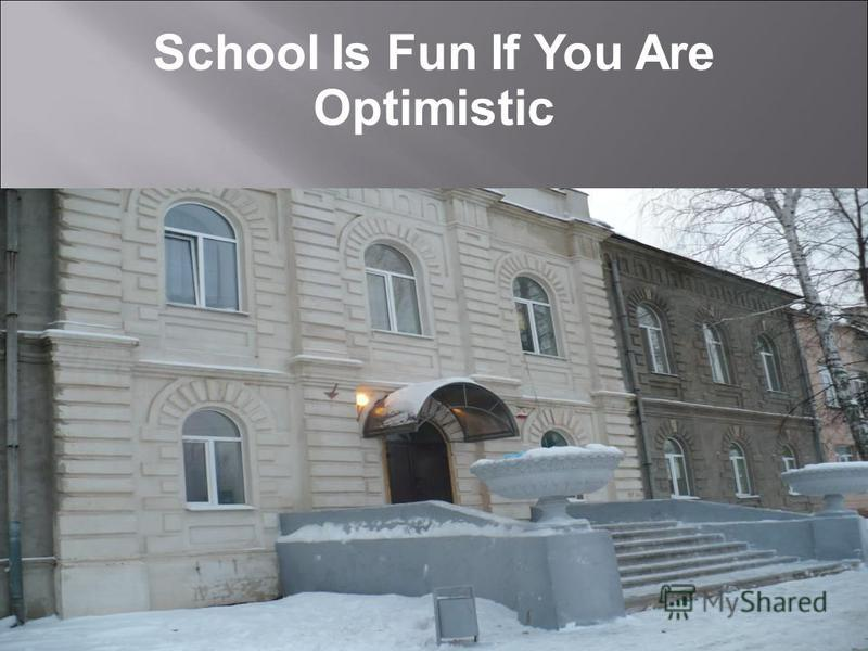School Is Fun If You Are Optimistic