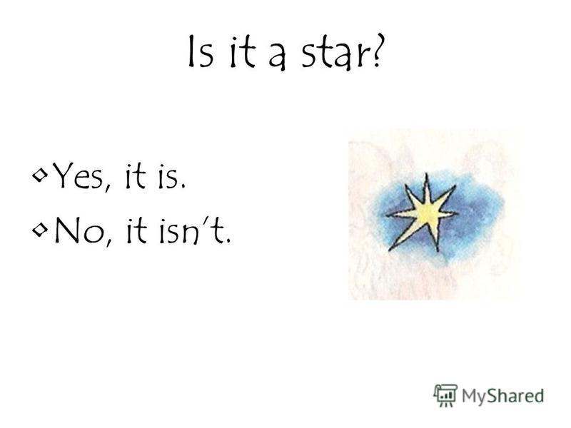 Is it a star? Yes, it is. No, it isnt.