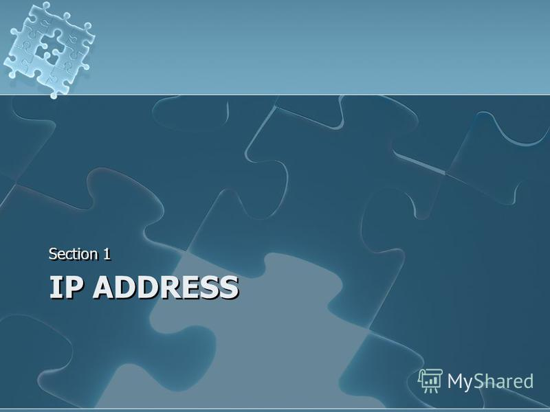 IP ADDRESS Section 1
