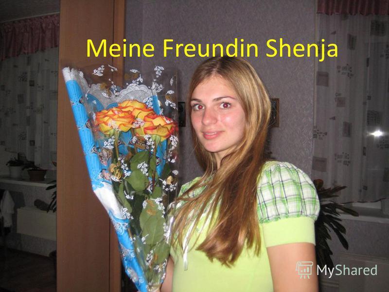 Meine Freundin Shenja