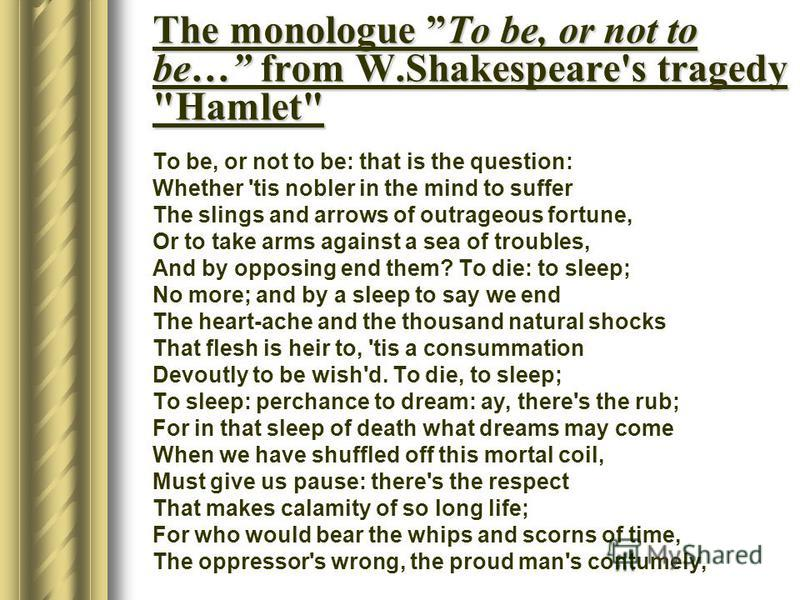 The monologue To be, or not to be… from W.Shakespeare's tragedy