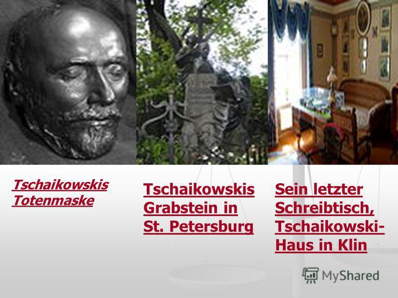 Plötzlicher Tod Tschaikowski starb überraschend am 25. Oktoberjul./ 6. November 1893greg. im Alter von 53 Jahren in St. Petersburg. Wenige Tage zuvor hatte er noch seine Pathétique dirigiert. Die Todesursache konnte bis heute nicht eindeutig geklärt