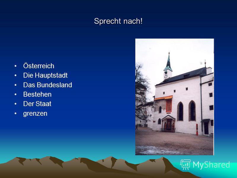 Sprecht nach! Österreich Die Hauptstadt Das Bundesland Bestehen Der Staat grenzen
