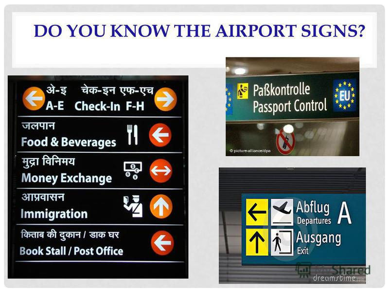 DO YOU KNOW THE AIRPORT SIGNS?