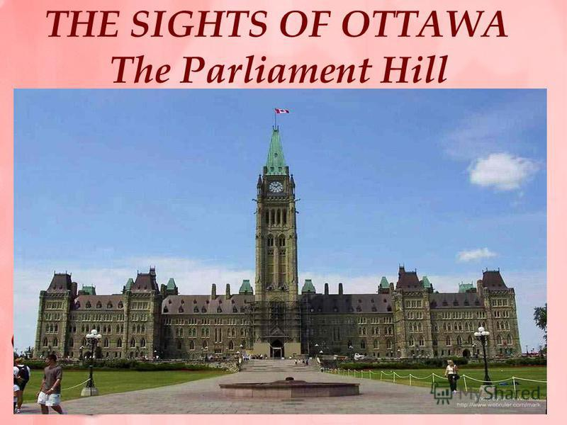 THE SIGHTS OF OTTAWA The Parliament Hill