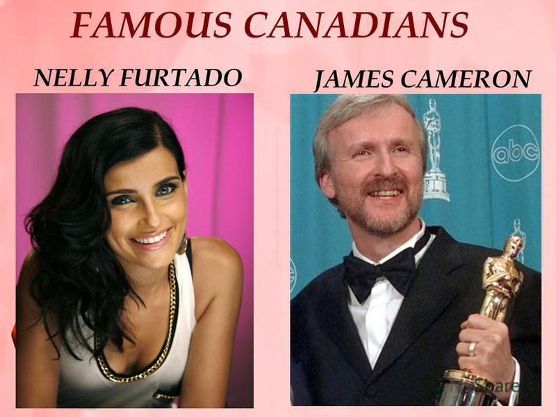 FAMOUS CANADIANS NELLY FURTADO JAMES CAMERON