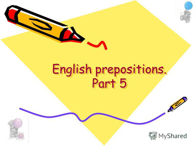English prepositions. Part 5