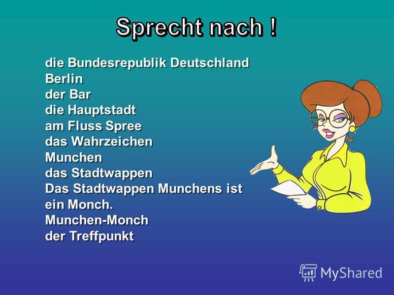 die Bundesrepublik Deutschland Berlin der Bar die Hauptstadt am Fluss Spree das Wahrzeichen Munchen das Stadtwappen Das Stadtwappen Munchens ist ein Monch. Munchen-Monch der Treffpunkt die Bundesrepublik Deutschland Berlin der Bar die Hauptstadt am F