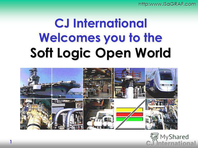 CJ International http:www.ISaGRAF.com 1 CJ International Welcomes you to the Soft Logic Open World