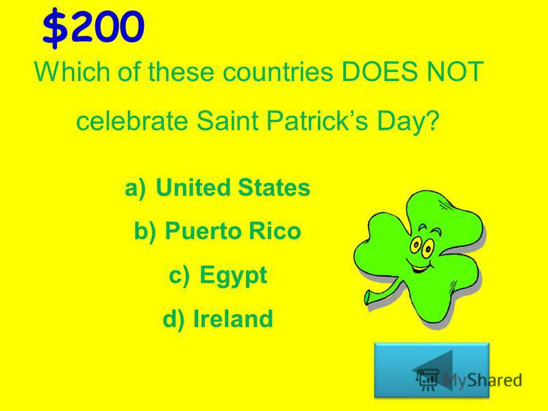 $100 Green is the official color of Saint Patricks Day. a) True b) False