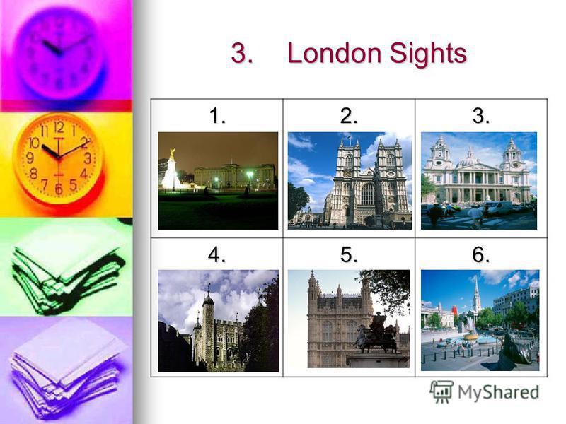 3.London Sights 1.2.3. 4.5.6.