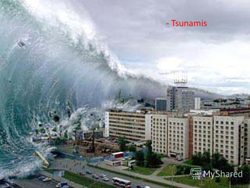 - - Tsunamis