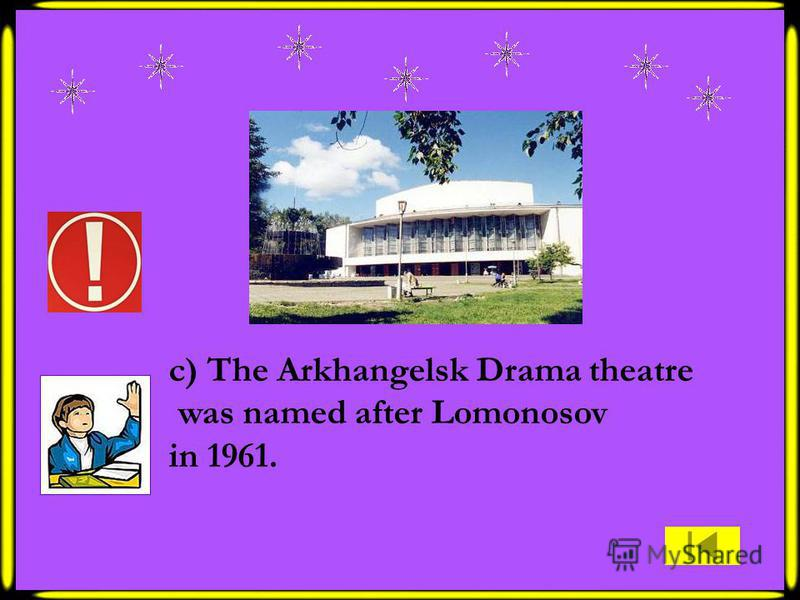 c) The Arkhangelsk Drama theatre was named after Lomonosov in 1961.