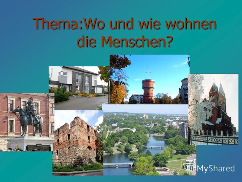 Thema:Wo und wie wohnen die Menschen?