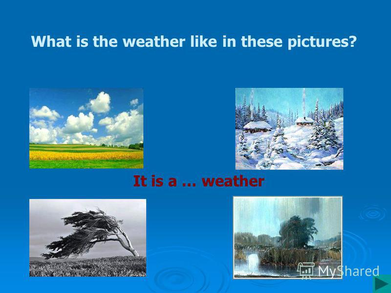 What is the weather like in these pictures? It is a … weather