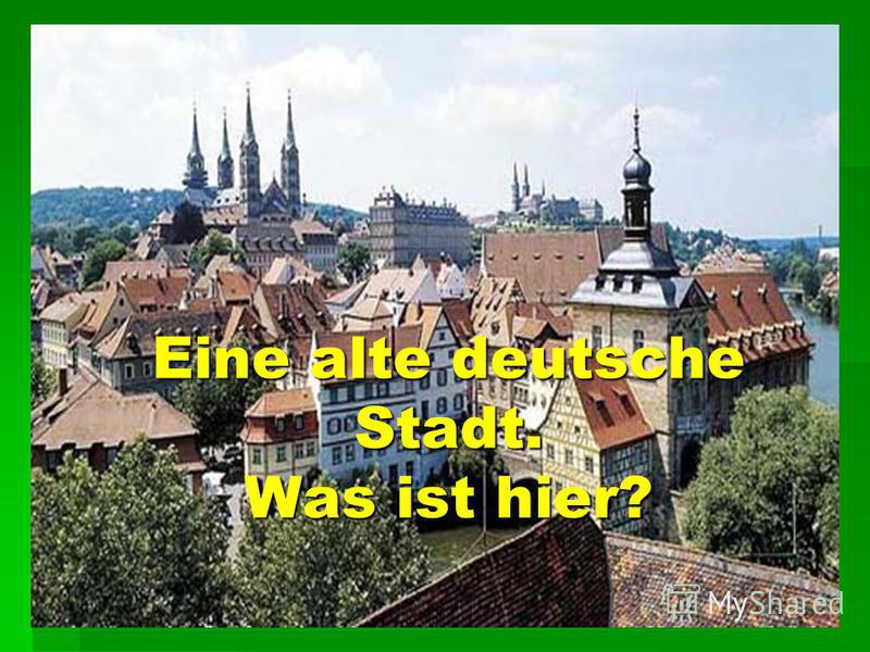 Eine alte deutsche Stadt. Was ist hier?
