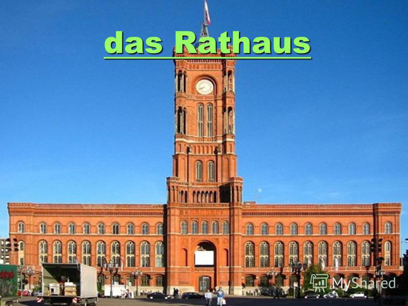 das Rathaus das Rathaus