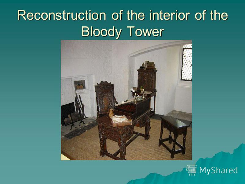 Reconstruction of the interior of the Bloody Tower