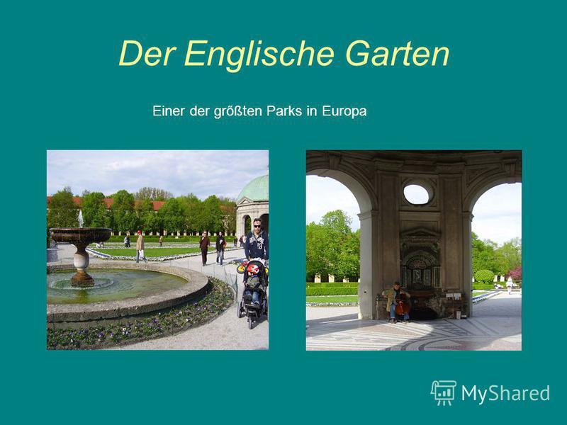 Der Englische Garten Einer der grőßten Parks in Europa
