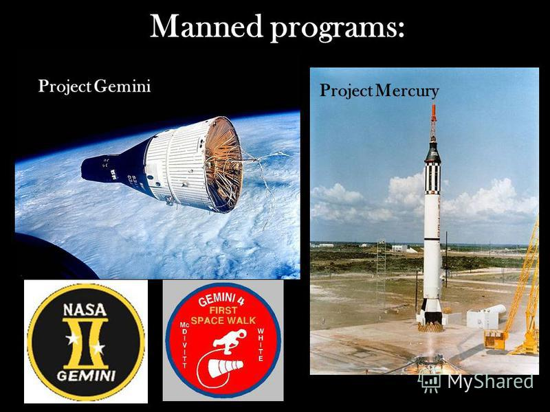 Manned programs: Project Mercury Project Gemini
