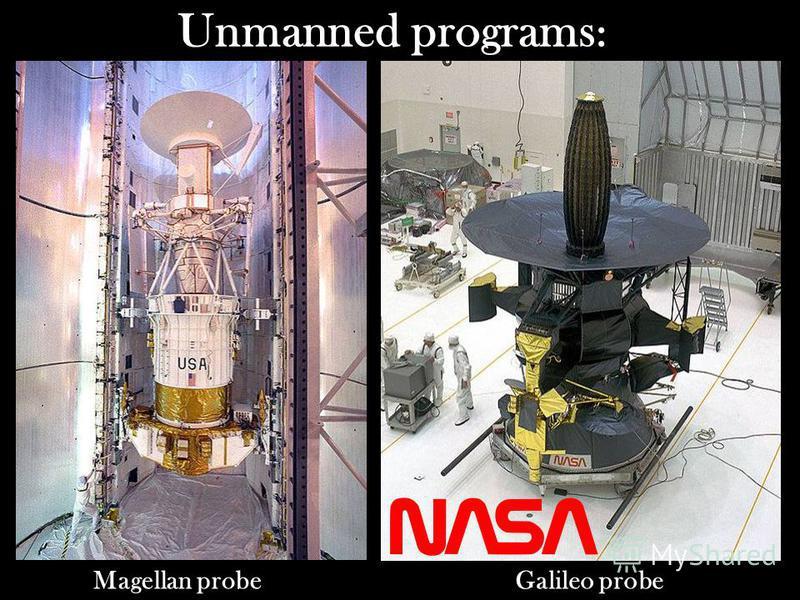 Unmanned programs : Magellan probeGalileo probe