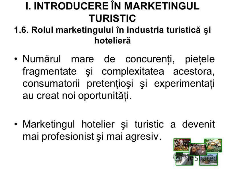 Numărul mare de concurenţi, pieţele fragmentate şi complexitatea acestora, consumatorii pretenţioşi şi experimentaţi au creat noi oportunităţi. Marketingul hotelier şi turistic a devenit mai profesionist şi mai agresiv.