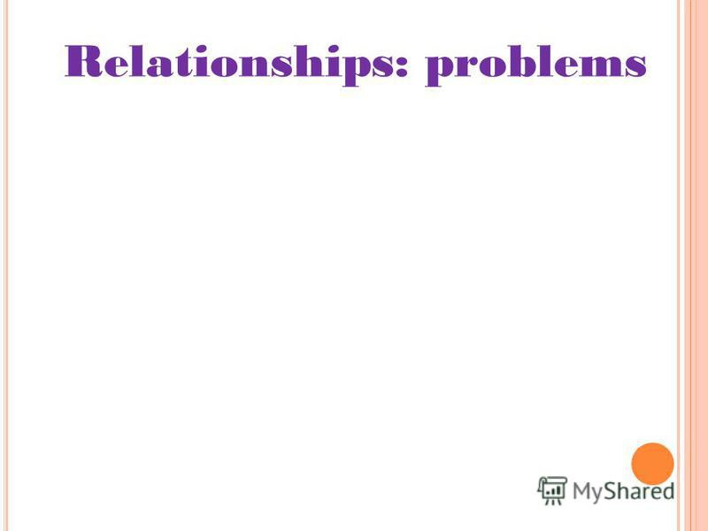 Relationships: problems